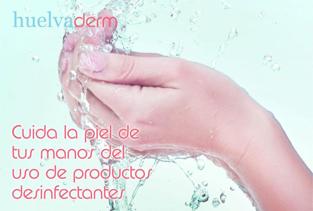 Cuida la piel de tus manos del uso de productos desinfectantes