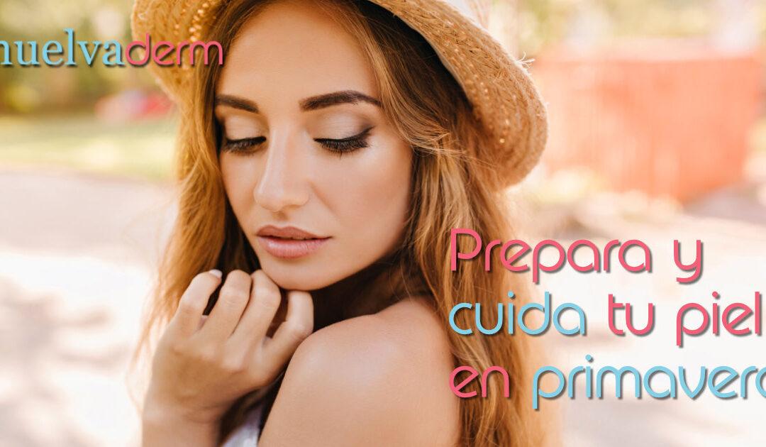 Prepara y cuida tu piel en primavera